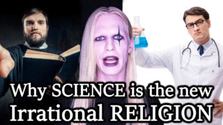 Why Science is the New Irrational Religion