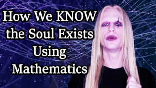 How We Know the Soul Exists Using Mathematics