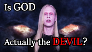 Is GOD Actually the DEVIL?